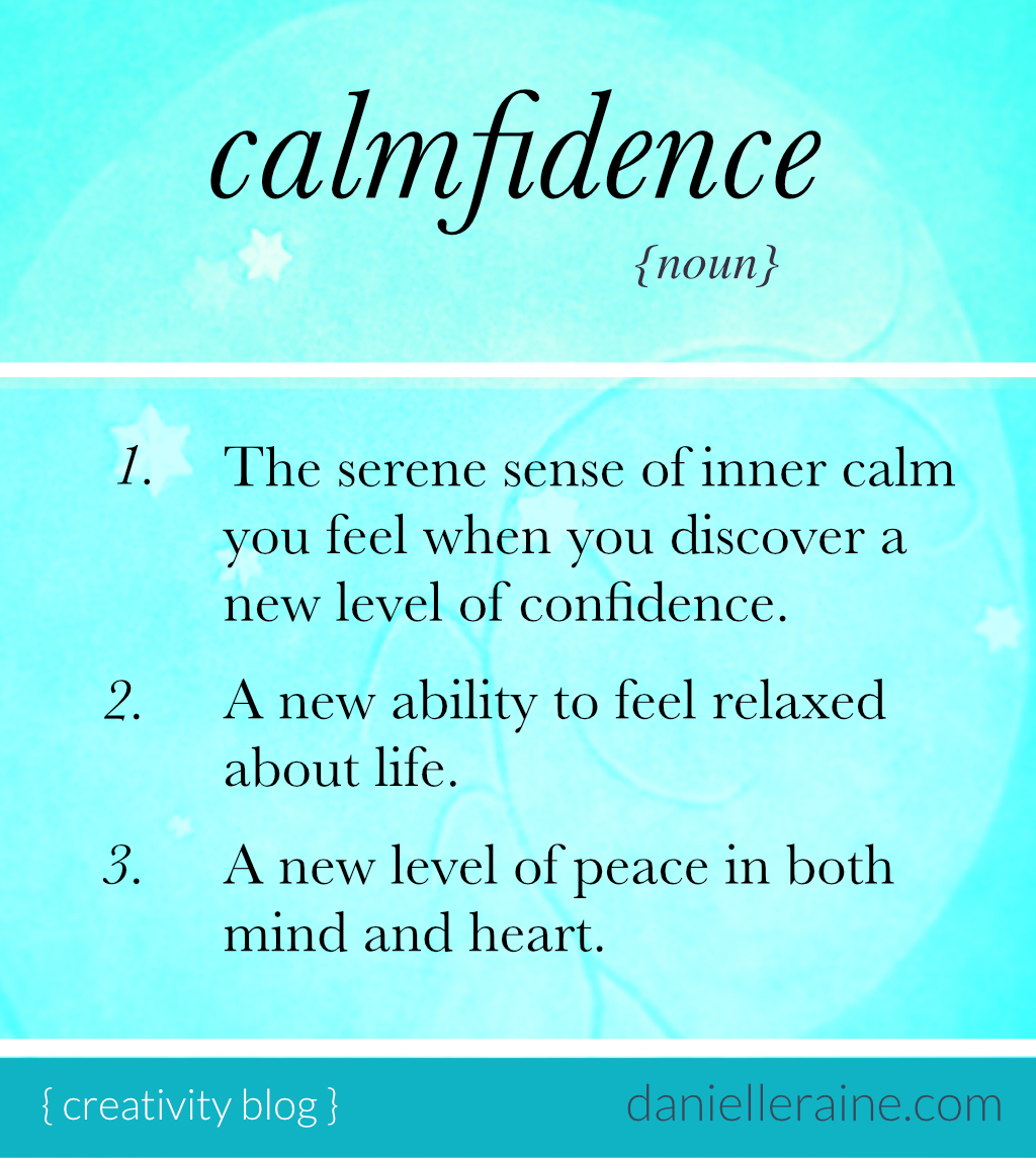 calmfidence definition danielle raine creativity coaching blog